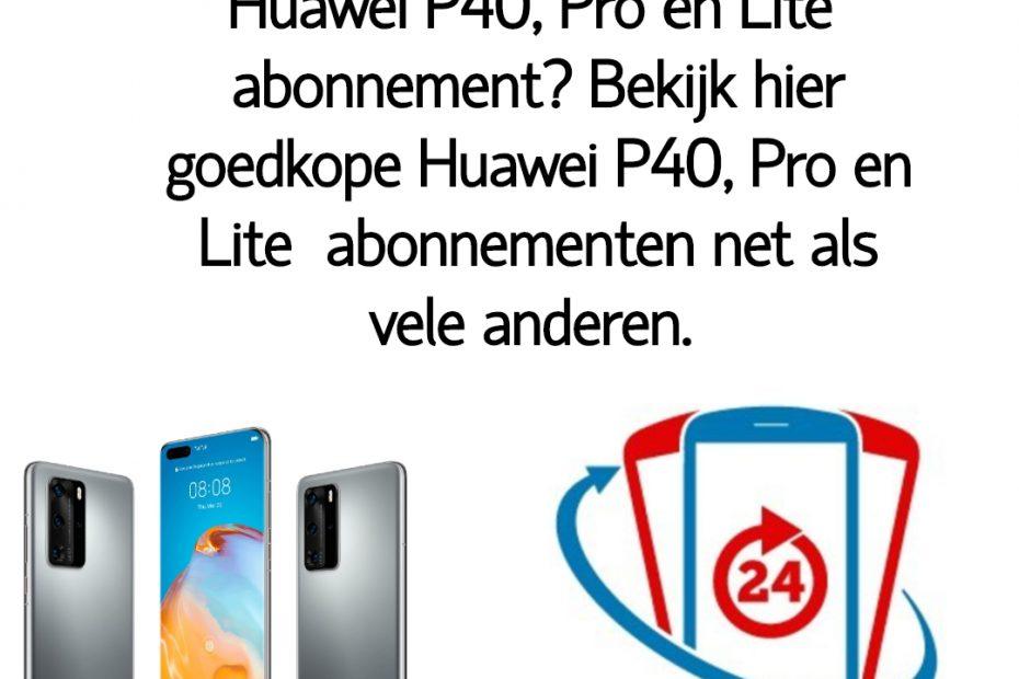 Wat is het goedkoopste Huawei P40, Pro en Lite abonnement_ Bekijk dé goedkope Huawei P40, Pro en Lite abonnementen van Nederland.