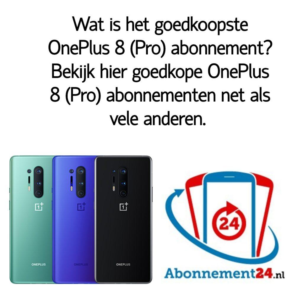 Wat is het goedkoopste OnePlus 8 (Pro) abonnement_ Bekijk dé goedkope OnePlus 8 (Pro) abonnementen van Nederland.