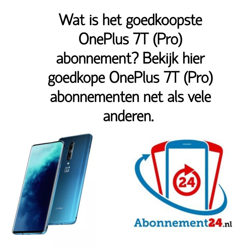 Wat is het goedkoopste OnePlus7T (Pro) abonnement_ Bekijk dé goedkope OnePlus7T (Pro) abonnementen van Nederland.
