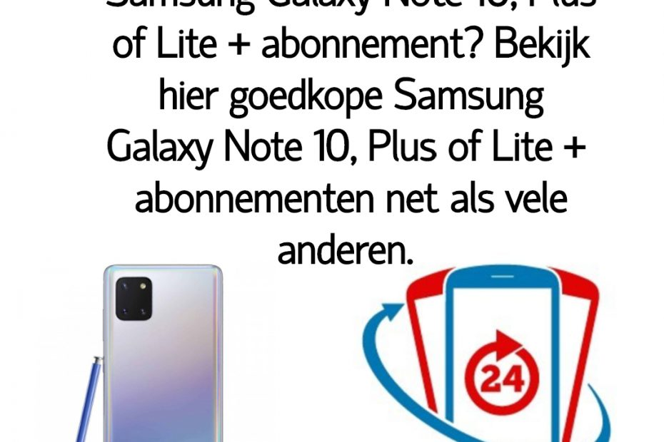 Wat is het goedkoopste Samsung Galaxy Note 10, Plus of Lite + abonnement_ Bekijk dé goedkope Samsung Galaxy Note 10, Plus of Lite + abonnementen van Nederland.