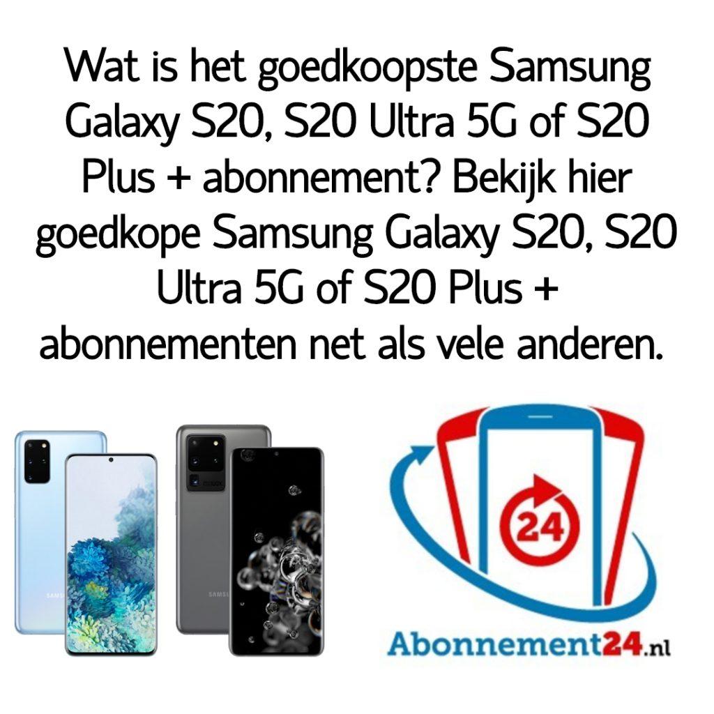 Wat is het goedkoopste Samsung Galaxy S20, S20 Ultra 5G of S20 Plus + abonnement_ Bekijk dé goedkope Samsung Galaxy S20, S20 Ultra 5G of S20 Plus + abonnementen van Nederland.