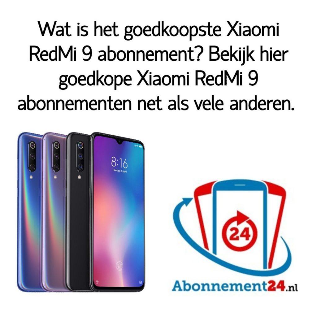 Wat is het goedkoopste Xiaomi RedMi 9 abonnement_ Bekijk dé goedkope Xiaomi RedMi 9 abonnementen van Nederland.