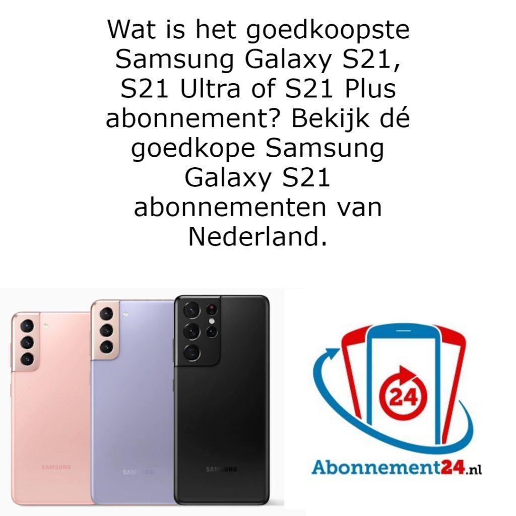 Wat is het goedkoopste Samsung Galaxy S21, S21 Ultra of S21 Plus abonnement? Bekijk dé goedkope Samsung Galaxy S21 abonnementen van Nederland.